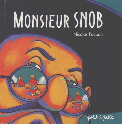 Nicolas Poupon - Monsieur Snob.