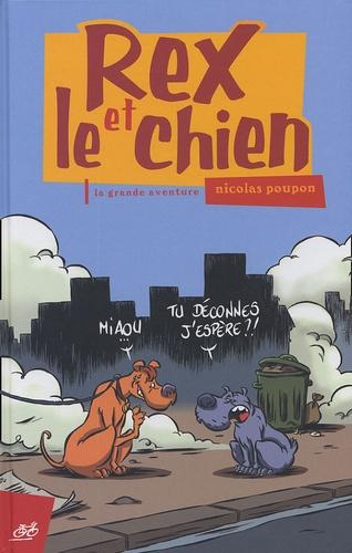Nicolas Poupon - Rex et le chien  : La grande aventure.