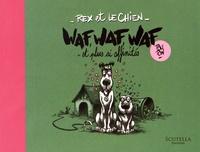 Nicolas Poupon - Rex et le chien  : Waf, Waf, Waf et plus si affinités.