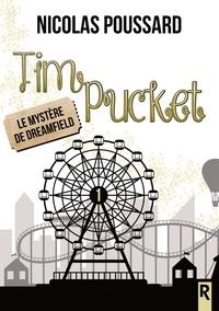 Nicolas Poussard - Tim Pucket, Tome 1 - Le mystère de Dreamfield.