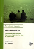 Nicolas Puig et Kamel Doraï - L'urbanité des marges - Migrants et réfugiés dans les villes du Proche-Orient.