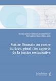 Nicolas Queloz et Catherine Jaccottet Tissot - Mettre l'humain au centre du droit pénal : les apports de la justice restaurative.