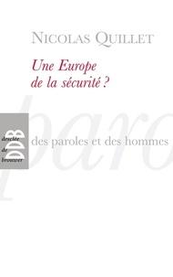Nicolas Quillet - Une Europe de la sécurité ?.