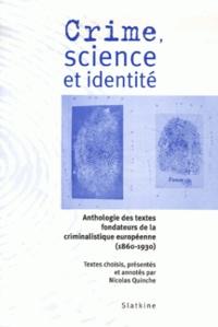 Galabria.be Crime, science et identité - Anthologie des textes fondateurs de la criminalistique européenne (1860-1930) Image