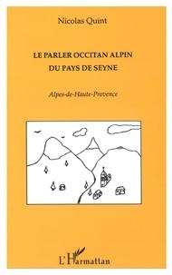 Nicolas Quint - Le parler occitan alpin du Pays de Seyne - Alpes-de-Hautes-Provence.