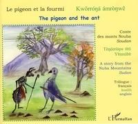 Nicolas Quint - Le pigeon et la fourmi - Edition trilingue français - koalib - anglais.