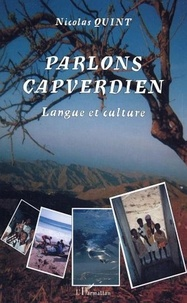 Nicolas Quint - Parlons capverdien - Langue et culture.