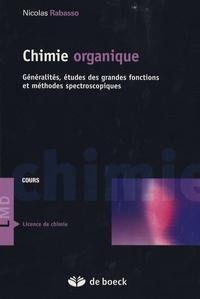 Nicolas Rabasso - Chimie organique Cours et applications - Généralités, études des grandes fonctions et méthodes spectroscopiques.