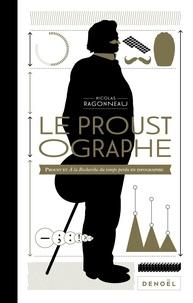 Nicolas Ragonneau - Le Proustographe - Proust et A la recherche du temps perdu en infographie.