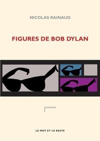 Nicolas Rainaud - Figures de Bob Dylan.