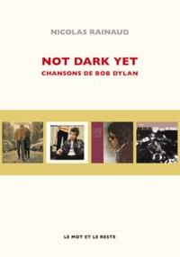 Nicolas Rainaud - Not Dark Yet - Chansons de Bob Dylan.