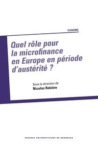 Nicolas Rebière - Quel rôle pour la microfinance en Europe en période d'austérité ?.
