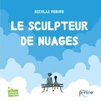 Téléchargement gratuit de livres torrent Le sculpteur de nuages en francais MOBI DJVU par Nicolas Rebord