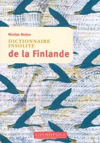 Nicolas Redon - Dictionnaire insolite de la Finlande.