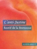 Nicolas Rétif de La Bretonne - L'anti-Justine (érotique).