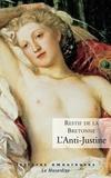 Nicolas Rétif de La Bretonne - L'anti-Justine ou les délices de l'amour.