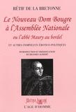 Nicolas Rétif de La Bretonne - Le Nouveau Dom Bougre à l'Assemblée Nationale - Ou l'abbé Maury au bordel et autres pamphlets érotico-politiques.