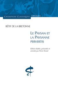 Nicolas Rétif de La Bretonne - Le paysan et la paysanne pervertis.