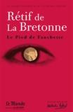 Nicolas Rétif de La Bretonne et Anne Richardot - Le pied de Fanchette.