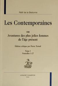 Nicolas Rétif de La Bretonne - Les Contemporaines ou Aventures des plus jolies femmes de l'âge présent - Tome 1, Nouvelles 1-27.