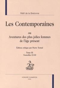 Nicolas Rétif de La Bretonne - Les Contemporaines ou Aventures des plus jolies femmes de l'âge présent - Tome 3, Nouvelles 53-80.