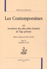Nicolas Rétif de La Bretonne - Les Contemporaines ou Aventures des plus jolies femmes de l'âge présent - Tome 4, Nouvelles 81-103.