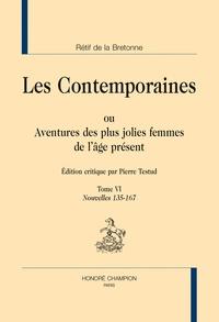 Nicolas Rétif de La Bretonne - Les Contemporaines ou Aventures des plus jolies femmes de l'âge présent - Tome 6, Nouvelles 135-167.