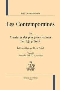 Nicolas Rétif de La Bretonne - Les Contemporaines ou Aventures des plus jolies femmes de l'âge présent - Tome 10, Nouvelles 245-272 et dernière.