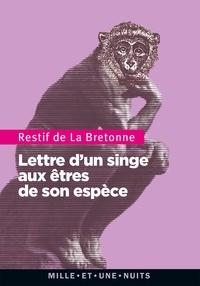 Nicolas Rétif de La Bretonne - Lettre d'un singe aux êtres de son espèce.