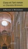 Nicolas Reveyron - Cluny et l'art roman en Charolais-Brionnais - Influences & Résistances.
