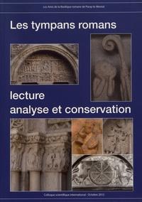 Nicolas Reveyron et Marie-Thérèse Engel - Les tympans romans : lecture, analyse et conservation.
