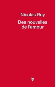 Nicolas Rey - Des nouvelles de l'amour.