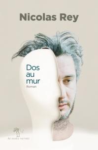 Dos au mur - Nicolas Rey - Format ePub - 9791030701920 - 7,99 €