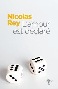 Nicolas Rey - L'amour est déclaré.