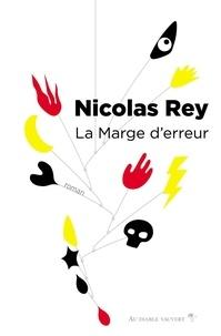 Nicolas Rey - La marge d'erreur.