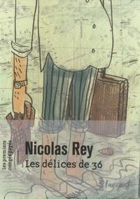 Nicolas Rey - Les déclices de 36.