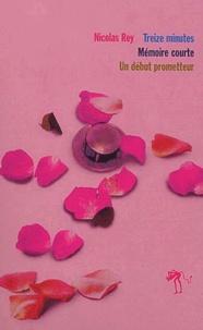 Nicolas Rey - Nicolas Rey Coffret en 3 volumes : Treize minutes ; Mémoire courte ; Un début prometteur.