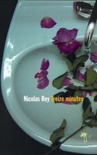 Nicolas Rey - Treize minutes.