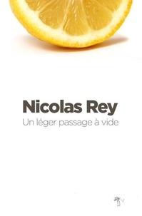Nicolas Rey - Un léger passage à vide.
