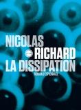 Nicolas Richard - La dissipation.