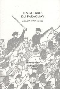 Goodtastepolice.fr Les guerres du Paraguay aux XIXe et XXe siècles - Actes du colloque international