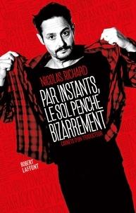 Nicolas Richard - Par instants, le sol penche bizarrement - Carnets d'un traducteur.