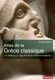 Nicolas Richer - Atlas de la Grèce classique - Ve-IVe siècle avant J-C, l'âge d'or d'une civilisation fondatrice.