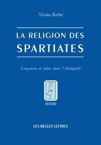 Nicolas Richer - La religion des spartiates - Croyances et cultes dans l'antiquité.