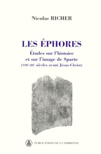 Nicolas Richer - LES EPHORES. - Etudes sur l'histoire et sur l'image de Sparte (VIIIème-IIIème siècles avant Jésus-Christ).