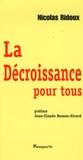 Nicolas Ridoux - La Décroissance pour tous.