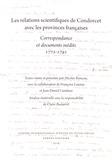 Nicolas Rieucau et Françoise Launay - Les relations scientifiques de Condorcet avec les provinces françaises - Correspondance et documents inédits (1772-1791).