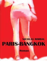 Nicolas Rimbal - Paris-Bangkok - à coups de bahts.
