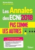 Nicolas Rivière - Les Annales des ECNi 2018 pas comme les autres - La méthode pour décrypter et analyser les 18 dossiers et les 120 QI.
