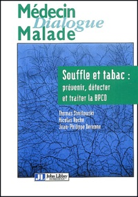 Nicolas Roche et Jean-Philippe Derenne - Souffle et tabac : prévenir, détecter et traiter la BPCO.